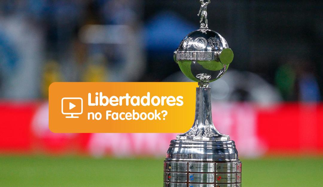 Libertadores no Facebook?