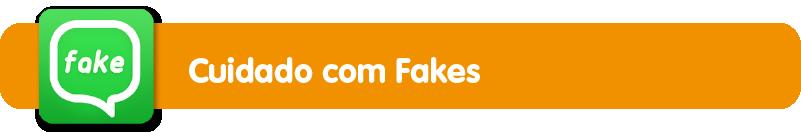 Cuidado com fakes