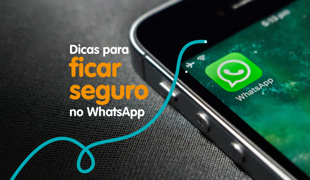 Dicas para ficar seguro no Whatsapp