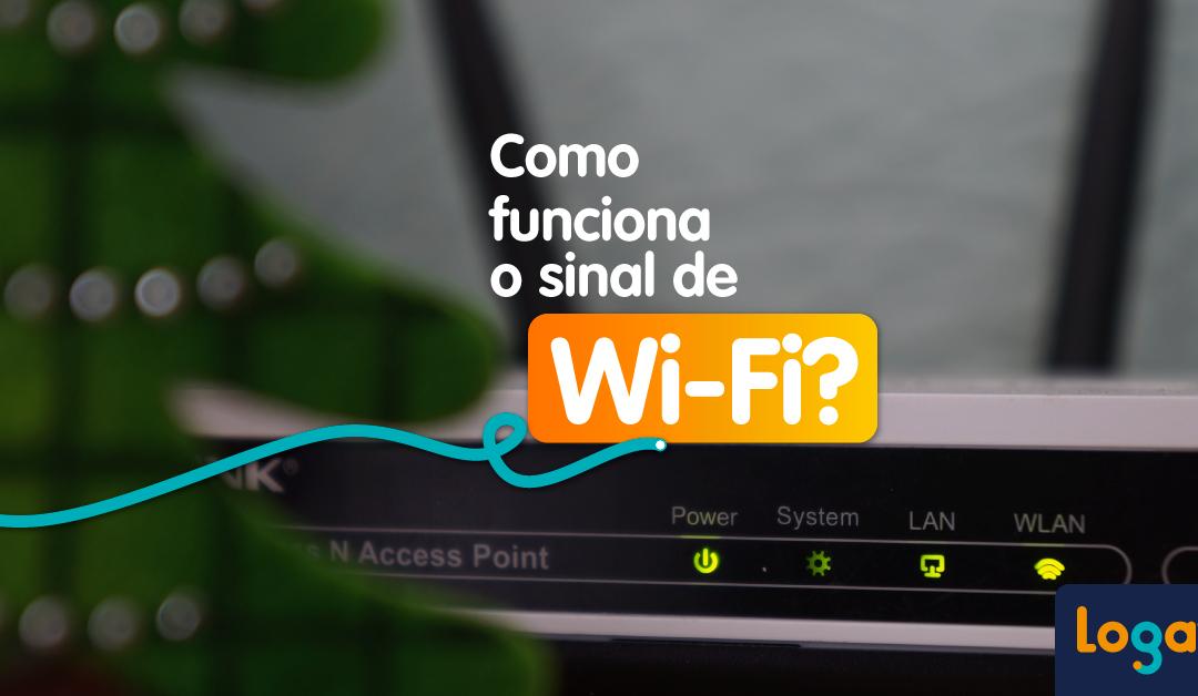 Como funciona o sinal de Wi-Fi?