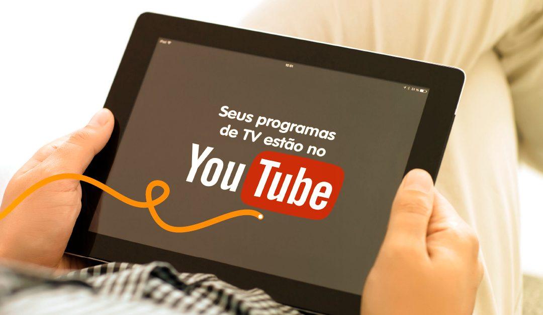 Seus programas de TV estão no Youtube