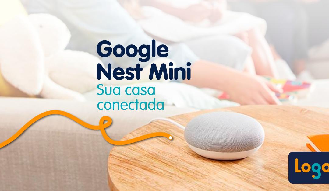 Google Nest Mini – Sua casa conectada