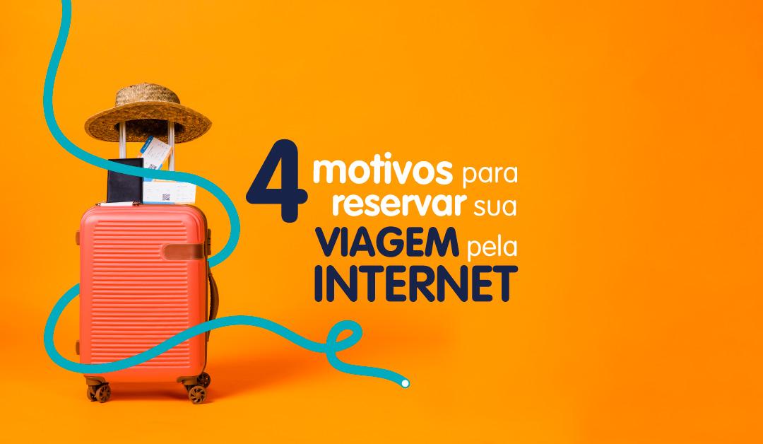 4 motivos pra reservar sua viagem pela internet