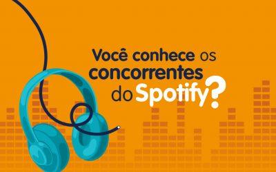 Você conhece os concorrentes do Spotify?