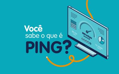 O que é PING e como ele ajuda sua Internet
