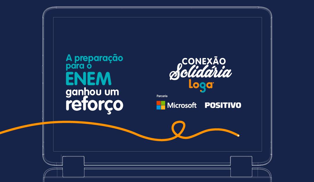 Conexão Solidária – Uma parceria Loga, Microsoft e Positivo