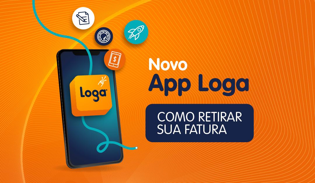 App Loga – Como retirar suas faturas