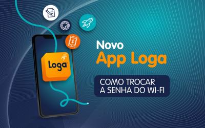 App Loga – Como trocar a senha do Wi-Fi