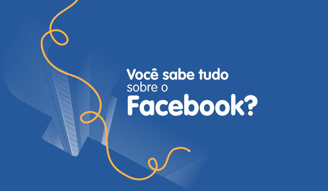 Saiba tudo sobre o Facebook
