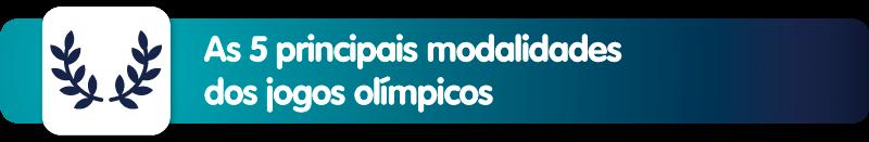 As 5 principais modalidades dos jogos olímpicos