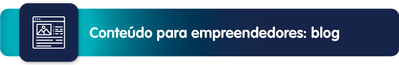 Conteúdo para empreendedores: blog