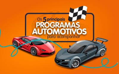 Os 5 principais programas automotivos para acompanhar