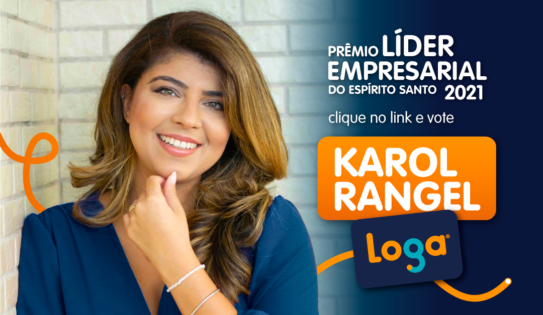 Karol Rangel é indicada ao Prêmio Líder Empresarial 2021
